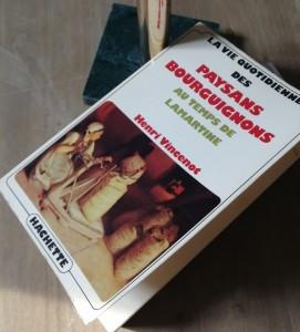 La vie quotidienne des paysans Bourguignons au temps de Lamartine, essai de H. Vincenot